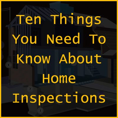 Ten things you need to know about home inspections